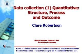 Data collection (1) Quantitative: Structure, Process  and Outcome