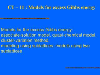 CT – 11 : Models for excess Gibbs energy