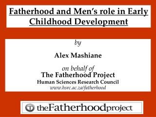 Fatherhood and Men�s role in Early Childhood Development