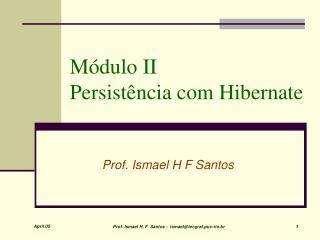 Módulo II  Persistência com Hibernate