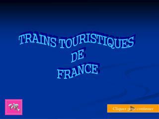 TRAINS TOURISTIQUES  DE  FRANCE