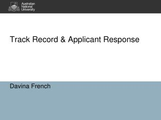 Track Record & Applicant Response