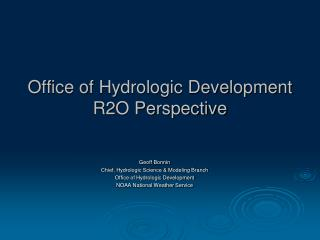 Office of Hydrologic Development R2O Perspective