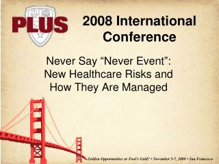 "Never Say ""Never Event"": New Healthcare Risks and How They Are Managed"