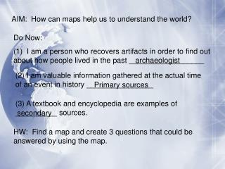 AIM:  How can maps help us to understand the world