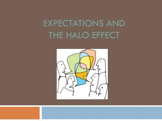 Expectations and the Halo Effect