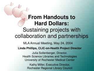 From Handouts to  Hard Dollars: Sustaining projects with  collaboration and  partnerships