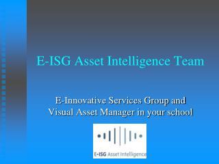 E-ISG Asset Intelligence Team