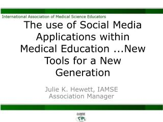 The use of Social Media Applications within  Medical Education ...New Tools for a New Generation