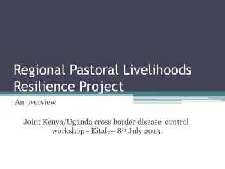Regional Pastoral Livelihoods Resilience Project