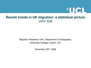Recent trends in UK migration: a statistical picture  John Salt