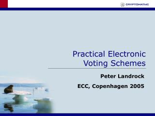 Practical Electronic Voting Schemes
