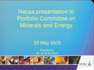 Necsa presentation to Portfolio Committee on Minerals and Energy