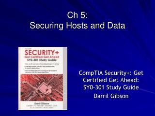 Ch 5:  Securing Hosts and Data