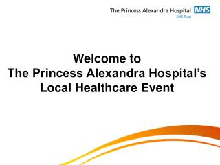 Welcome to  The Princess Alexandra Hospital's Local Healthcare Event