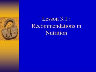 Lesson 3.1 : Recommendations in Nutrition