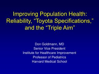 "Improving Population Health: Reliability, ""Toyota Specifications,"" and the ""Triple Aim"""