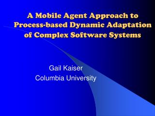A Mobile Agent Approach to  Process-based Dynamic Adaptation  of Complex Software Systems