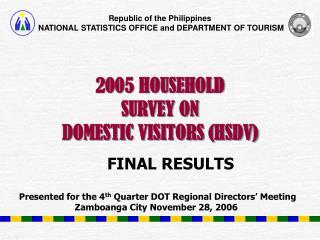 2005 HOUSEHOLD  SURVEY ON  DOMESTIC VISITORS (HSDV)