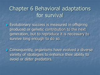 Chapter 6 Behavioral adaptations for survival