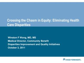 Crossing the Chasm in Equity:  Eliminating Health Care Disparities