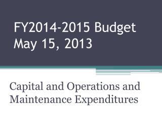 FY2014-2015  Budget May 15, 2013