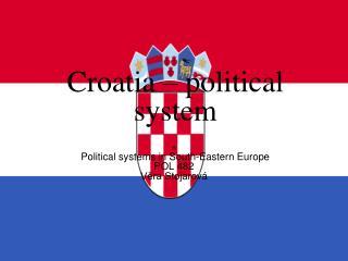 Croatia  – political system