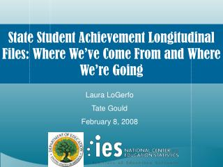 State Student Achievement Longitudinal Files: Where We�ve Come From and Where We�re Going