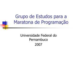 Grupo de Estudos para a Maratona de Programação