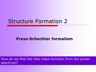Structure Formation 2