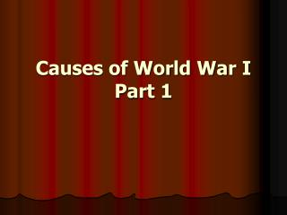 Causes of World War I Part 1