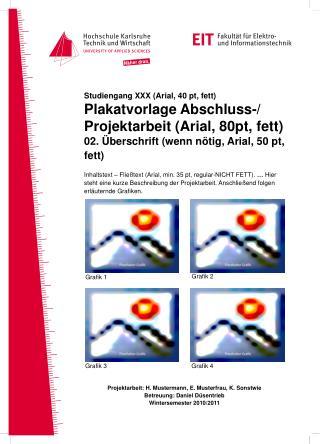 Studiengang XXX (Arial, 40 pt, fett) Plakatvorlage Abschluss-/ Projektarbeit (Arial, 80pt , fett)