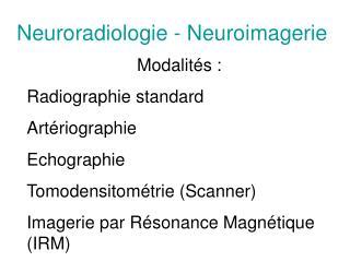 Neuroradiologie - Neuroimagerie