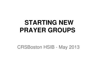 STARTING NEW PRAYER GROUPS