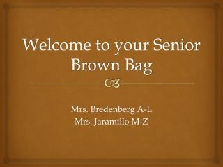 Welcome to your Senior Brown Bag