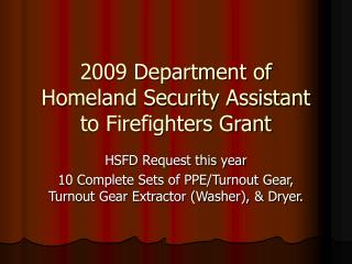 2009 Department of Homeland Security Assistant to Firefighters Grant