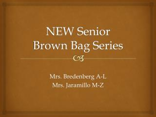 NEW Senior Brown Bag Series