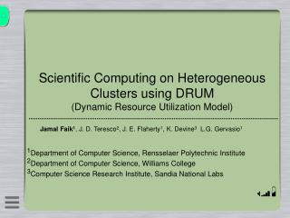 Scientific Computing on Heterogeneous Clusters using DRUM  (Dynamic Resource Utilization Model)
