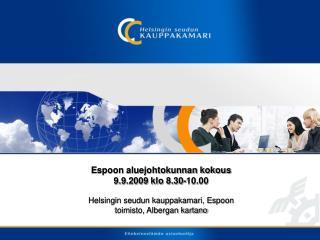 Espoon aluejohtokunnan kokous 9.9.2009 klo 8.30-10.00