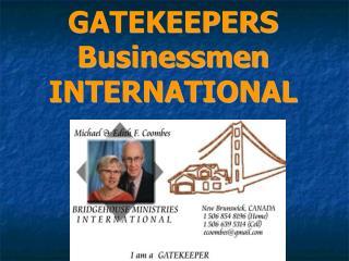 GATEKEEPERS Businessmen INTERNATIONAL