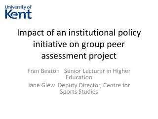 Impact of an institutional policy initiative on group peer assessment project