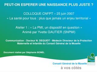 PEUT-ON ESPERER UNE NAISSANCE PLUS JUSTE ? COLLOQUE CNFPT – 25 juin 2007