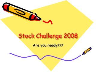 Stock Challenge 2008