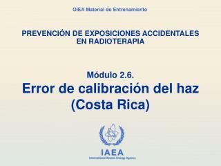 Módulo 2.6. Error de calibración del haz (Costa Rica)