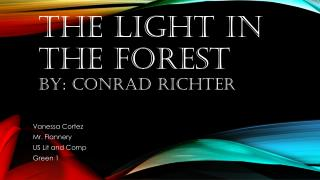 The light in the forest By: Conrad  richter