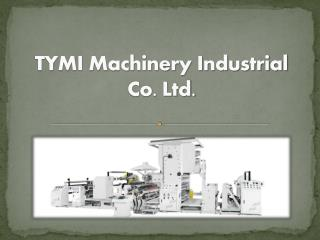 TYMI Machinery Industrial Co. Ltd.