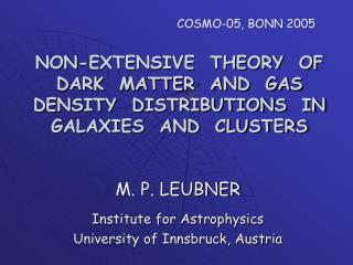 M. P. LEUBNER Institute for Astrophysics University of Innsbruck, Austria