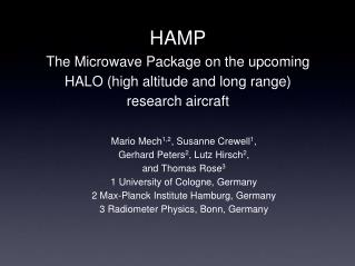 HAMP The Microwave Package on the upcoming HALO (high altitude and long range) research aircraft