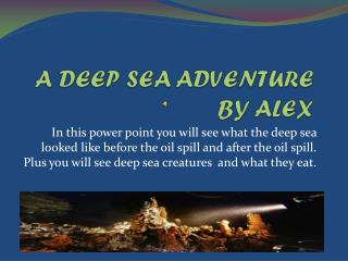 A DEEP SEA ADVENTURE BY ALEX