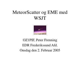 MeteorScatter og EME med WSJT